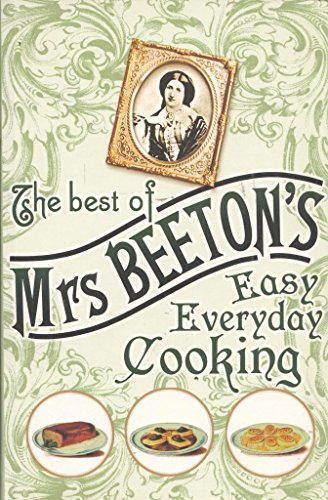 The Best of Mrs. Beeton's Easy Everyday Cooking