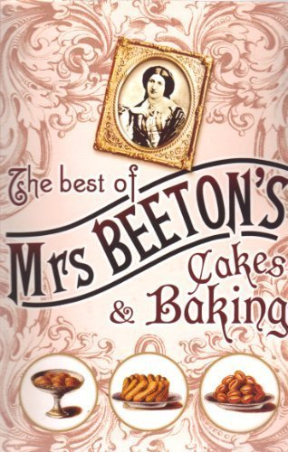 The Best of Mrs. Beaton's Cakes and Baking
