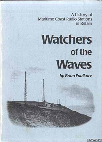 Watchers of the Waves: History of Maritime: Brian Faulkner
