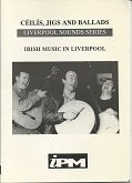 9781898806011: Ceilis, Jigs and Ballads: Irish Music in Liverpool (Liverpool Sounds)