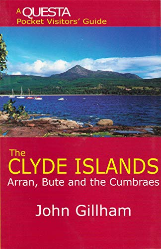 The Clyde Islands: Arran, Bute and the: Gillham, John