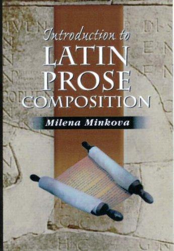 Introduction to Latin Prose Composition.: MINKOVA, Milena,