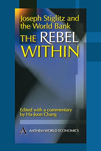 9781898855538: Joseph Stiglitz and the World Bank: The Rebel Within (Anthem Studies in Development)