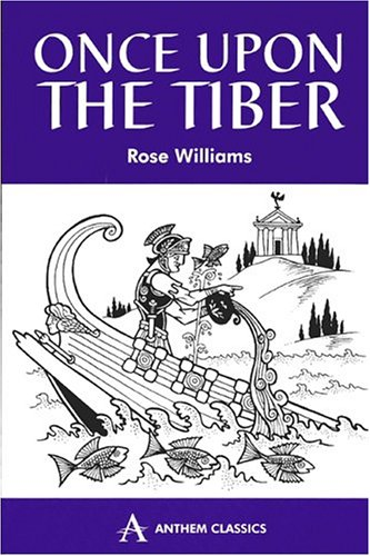 Once Upon the Tiber: Williams, Rose