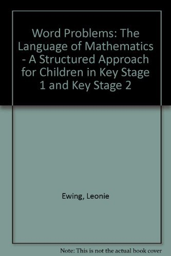 Word Problems: The Language of Mathematics - A Structured Approach for Children in Key Stage 1 and Key Stage 2 (1898873089) by Ewing, Leonie; Ward, Ian