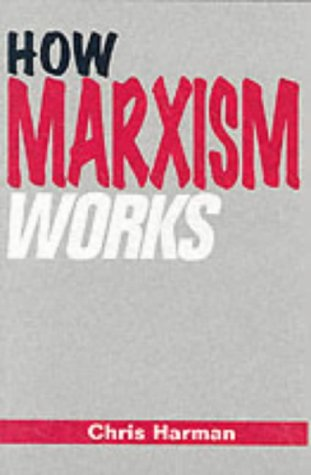 9781898876274: How Marxism Works
