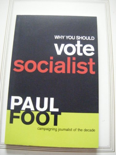 Why You Should Vote Socialist.: Foot, Paul