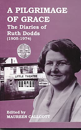9781898880028: A Pilgrimage of Grace: The Diaries of Ruth Dodds, 1905-74
