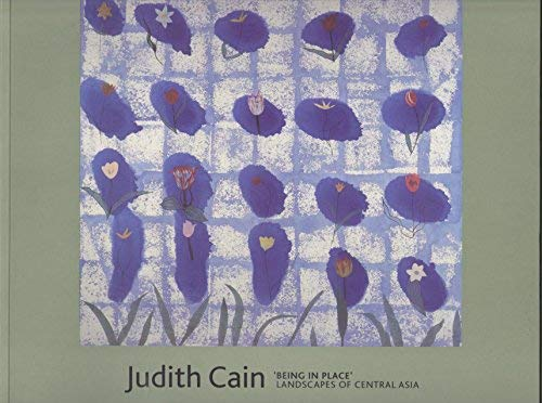 Judith Cain: 'Being in Place' Landscapes of: Judith Cain (artist),