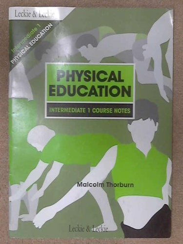 Intermediate 1 Physical Education Course Notes: Malcolm Thorburn