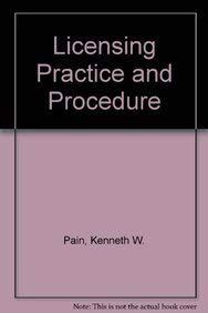 Licensing Practice and Procedure: Pain, Kenneth W.
