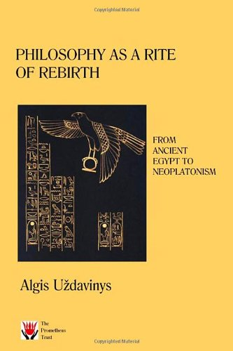 9781898910350: Philosophy as a Rite of Rebirth: From Ancient Egypt to Neoplatonism