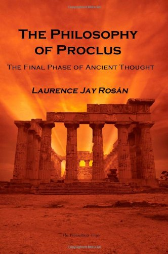 The Philosophy of Proclus: The Final Phase of Ancient Thought: Rosan, Laurence Jay