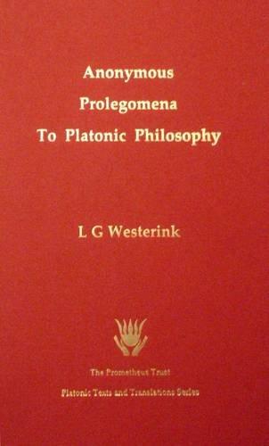 9781898910510: Anonymous Prolegomena to Platonic Philosophy