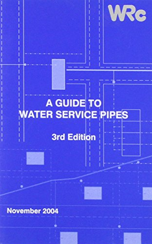 A Guide to Water Service Pipes (Paperback): WRC Plc, UKWIR