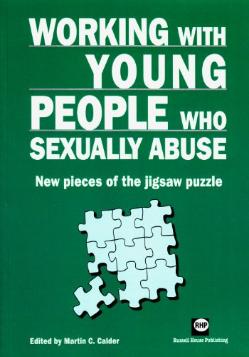 Working with Young People Who Sexually Abuse: New Pieces of the Jigsaw Puzzle: Calder, Martin C. (...
