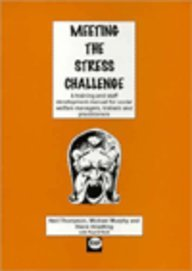 Meeting the stress challenge: A training and staff development manual (1898924473) by Neil Thompson; Michael Murphy; Steve Stradling; Paul O'Neill