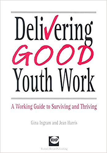 9781898924975: Delivering good youth work: A working guide to surviving and thriving