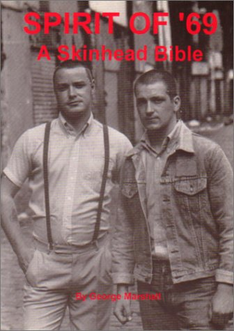 Spirit of '69: A Skinhead Bible Marshall,: George Marshall