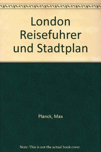 London Reisefuhrer und Stadtplan: Planck, Max