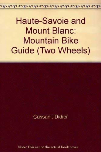 9781898933106: Haute-Savoie and Mount Blanc: Mountain Bike Guide
