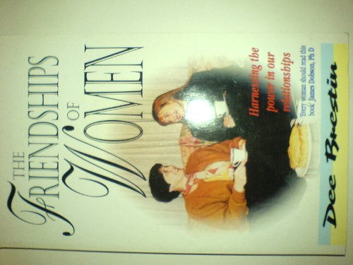 Friendships of Women: Harnessing the Power in Our Relationships (9781898938095) by Dee Brestin