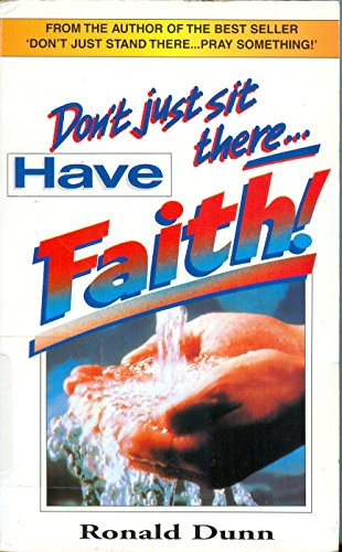 Don't Just Sit There - Have Faith: Dunn, Ronald