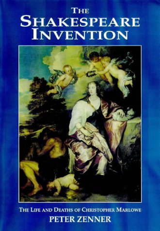 9781898941316: The Shakespeare Invention: The life and deaths of Christopher Marlowe