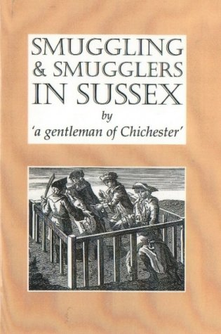 Smuggling and Smugglers in Sussex (1898941610) by Barclay Wills