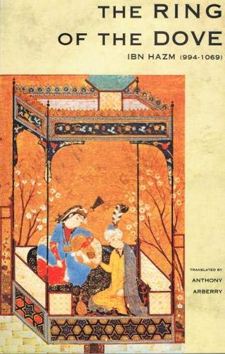 The Ring of the Dove: A Treatise on the Art and Practice of Arab Love (9781898942030) by Ibn Hazm