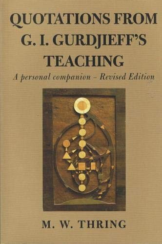 Quotations from G.I.Gurdjieff's Teaching: A Personal Companion: Thring, Med, Prof
