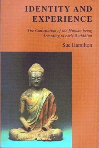 9781898942238: Identity And Experience: The Constitution Of The Human Being According To Early Buddhism.