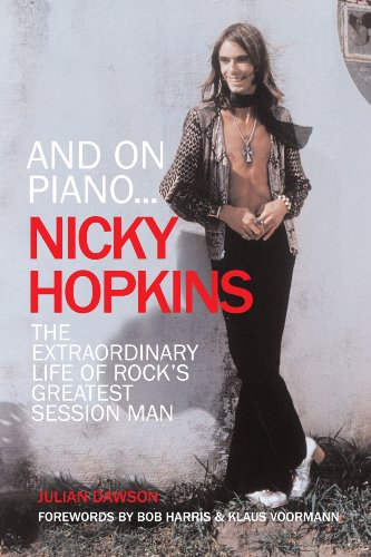 9781898948124: And on Piano. Nicky Hopkins: The Extraordinary Life of Rock's Greatest Session Man