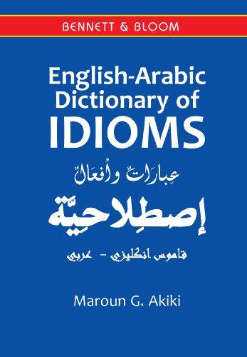 English-Arabic Dictionary of Idioms (Hardback): Maroun G. Akiki
