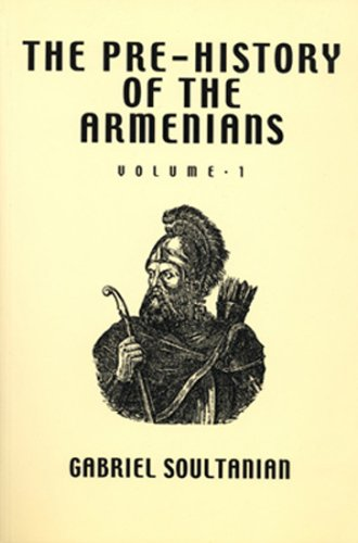 The Pre-history of the Armenians: v.1 (Hardback): Gabriel Soultanian