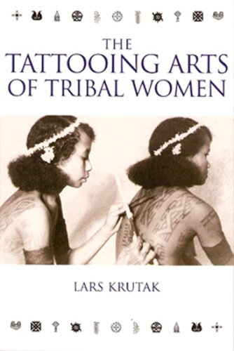 The Tattooing Arts of Tribal Women (Hardback): Lars Krutak