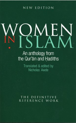 9781898948834: Women in Islam: An Anthology from the Quran and Hadiths