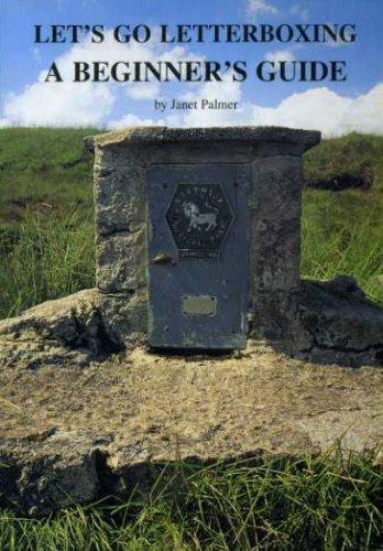 Let's Go Letterboxing: A Beginner's Guide: Palmer, Janet