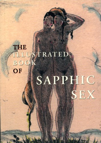 The Illustrated Book of Sapphic Sex: Copstick, Kate