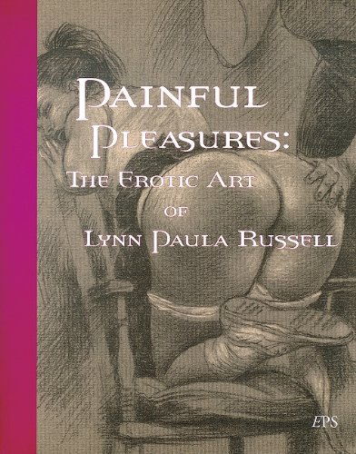 Painful Pleasures: The Erotic Art of Lynn