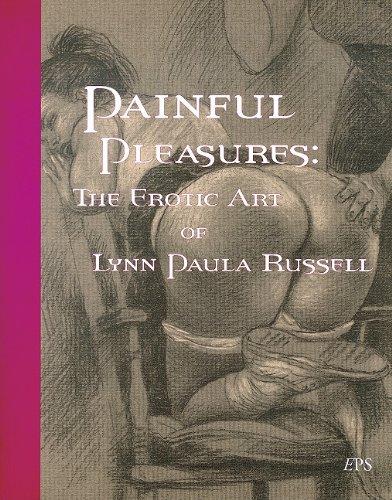 Painful Pleasures: The Erotic Art of Lynn Paula Russell: Lynn Paula Russell (Illustrator)