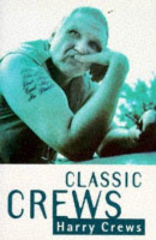 9781899006007: Classic Crews: A Harry Crews Reader