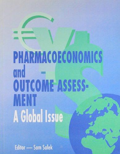 Pharmacoeconomics and Outcome Assessment - A Global Issue: Salek, Sam