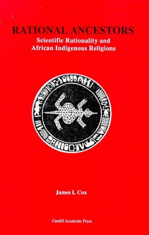 9781899025084: Rational Ancestors: Scientific Rationality and African Indigenous Religions (Religions in Africa)