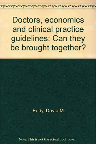 Doctors, economics and clinical practice guidelines: Can they be brought together?