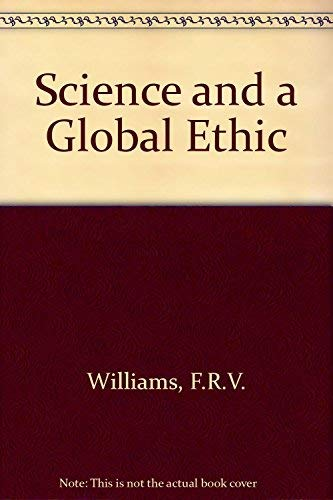 Science and a Global Ethic: Williams, F.R.V.
