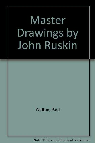 Master Drawings by John Ruskin: Paul Walton