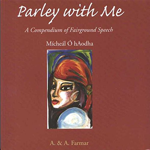 9781899047178: Parley with Me: A Compendium of Fairground Speech