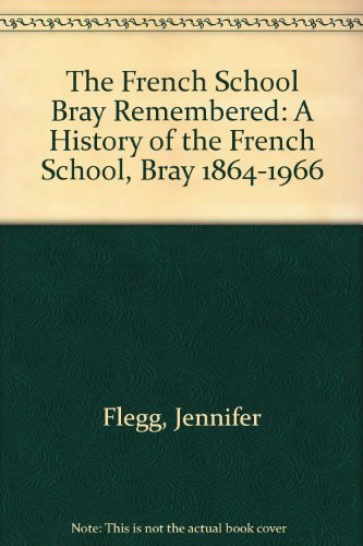 9781899047567: The French School Bray Remembered: A History of the French School, Bray 1864-1966
