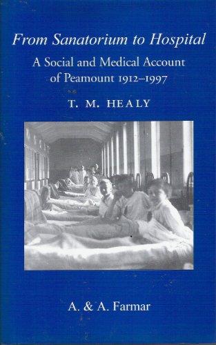 9781899047680: From Sanatorium to Hospital: The History of Peamount Hospital